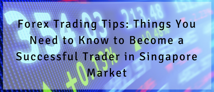 Tips to be a good forex trader